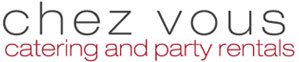 Chez Vous Catering and Party Rentals – Staten Island Catering Company